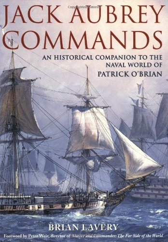Jack Aubrey Commands: An Historical Companion to the Naval World of Patrick O'Brian (9781844860128) by Lavery, Brian