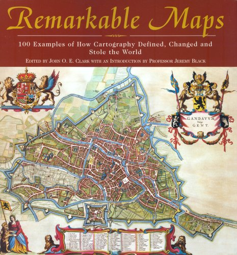 9781844860272: Remarkable Maps: 100 Examples of the Science, Art and Politics of Cartography Throughout History