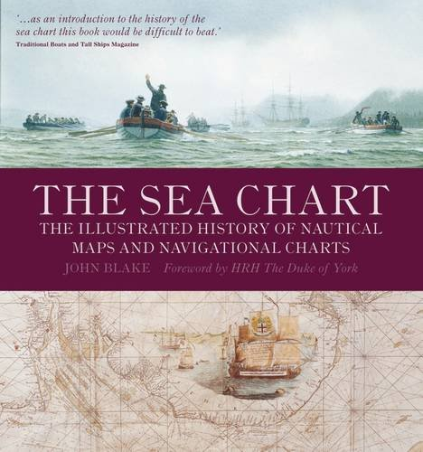 9781844860630: The Sea Chart: The Illustrated History of Nautical Maps and Navigational Charts