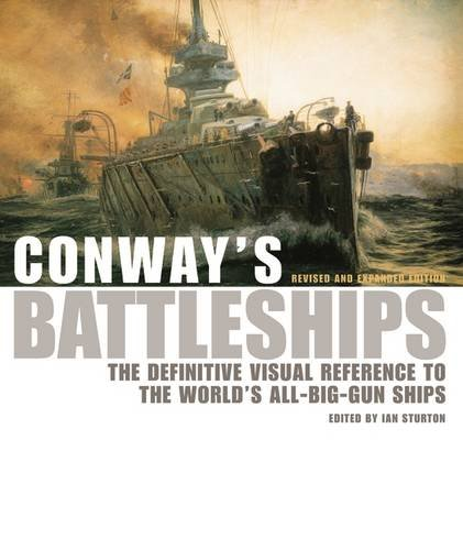 9781844860685: Conway's Battleships: The Definitive Visual Reference to the World's All-big-gun Ships