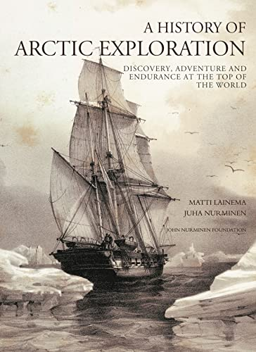 9781844860692: A History of Arctic Exploration: Discovery, Adventure and Endurance at the Top of the World