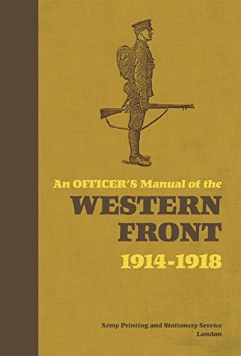 An Officer's Manual of the Western Front: Bull, Stephen
