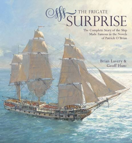 The Frigate Surprise: The Design, Construction and Careers of Jack Aubrey's Favourite Command (1844860744) by Lavery, Brian & Hunt, Geoff