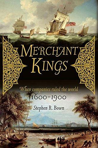 9781844861149: Merchant Kings: When Companies Ruled The World, 1600-1900