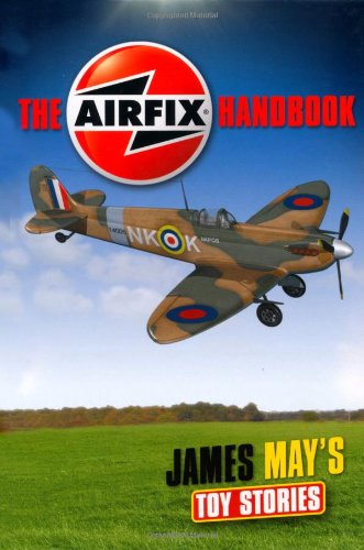 9781844861163: James May's Toy Stories: The Airfix® Handbook