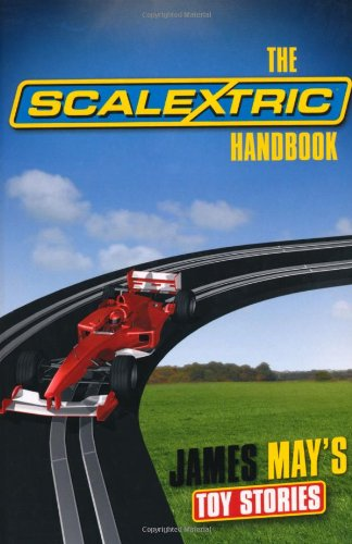 9781844861170: The Scalextric Handbook (James May's Toy Stories)