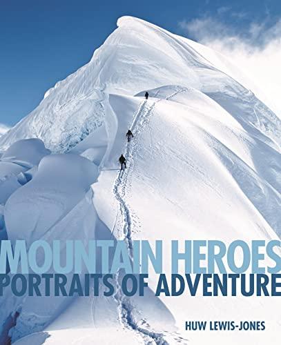 Mountain Heroes: Lewis-Jones, Huw