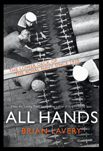 9781844861552: All Hands: The Lower Deck of the Royal Navy, 1939 to the Present Day