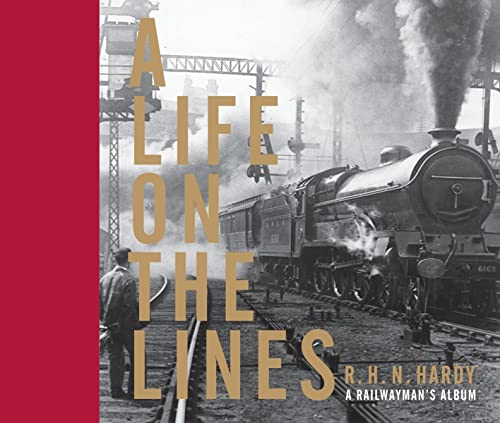 A Life on the Lines: A Railwayman's Album: Richard Hardy