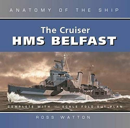 9781844862313: The Cruiser HMS Belfast (Anatomy of the Ship)