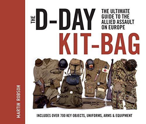 9781844862320: The D-Day Kit-Bag: The Ultimate Guide to the Allied Assault on Europe