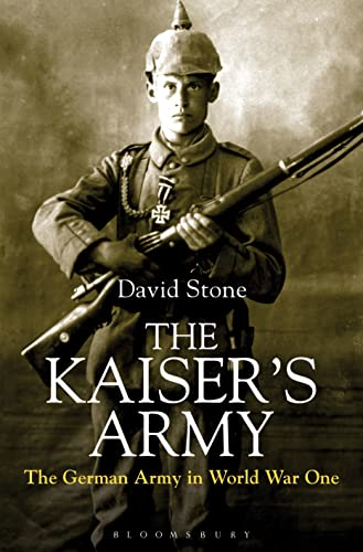 9781844862351: The Kaiser's Army: The German Army in World War One