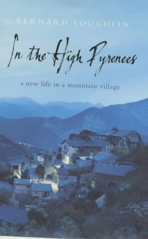 9781844880317: In the High Pyrenees: A new life in a mountain village