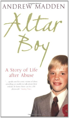9781844880393: Altar Boy: A Story Of Life After Abuse
