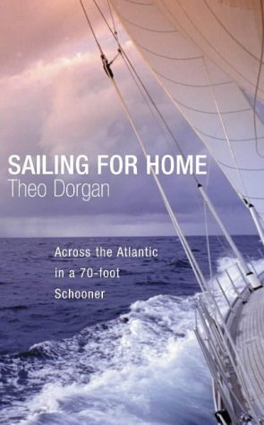 Sailing for Home: A Voyage from Antigua to Kinsale: Dorgan, Theo