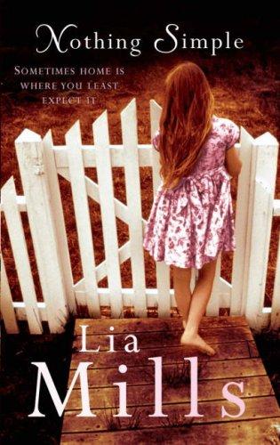 Nothing Simple: Lia Mills