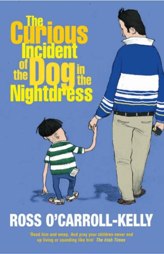 9781844880898: The Curious Incident of the Dog in the Nightdress (Ross O'carroll-Kelly)