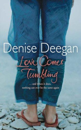 LOVE COMES TUMBLING: Deegan, Denise