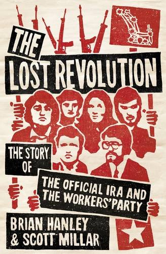 9781844881208: The Lost Revolution: The Story of the Official IRA and the Workers' Party