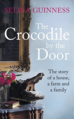 9781844881574: The Crocodile by the Door: The Story of a House, a Farm and a Family