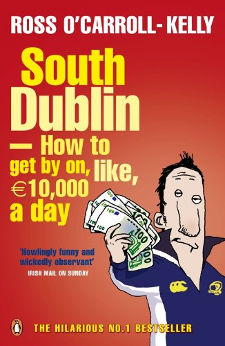 9781844881642: South Dublin: How to Get by on, Like, 10,000 Euro a Day