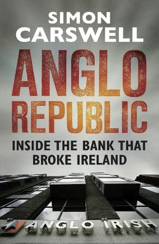 9781844882700: Anglo Republic: Inside the bank that broke Ireland