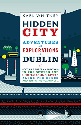 9781844883127: Hidden City: Adventures and Explorations in Dublin