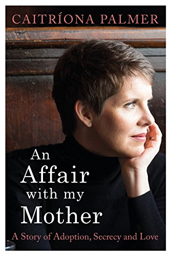 9781844883578: An Affair with My Mother: A Story of Adoption, Secrecy and Love