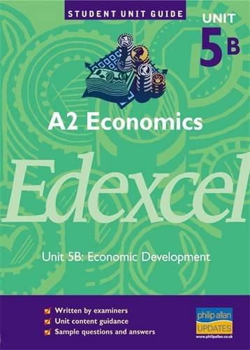 9781844890026: A2 Economics Edexcel: Economic Development: Unit 5B (Student Unit Guides)