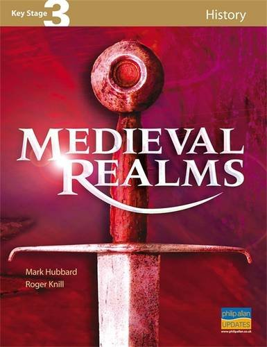 Medieval Realms (Key Stage 3 History) (1844894274) by Mark Hubbard; Roger Knill