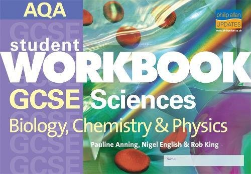 GCSE Sciences Biology, Chemistry and Physics (Student Workbooks): Pauline Anning/ Nigel English/ ...