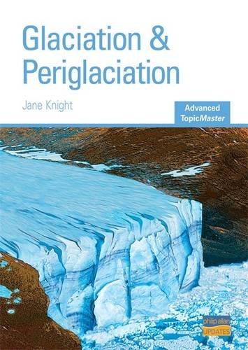 9781844896172: Glaciation & Periglaciation (Advanced Topic Masters)