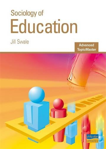Sociology of Education (Advanced Topic Masters): Swale, Jill