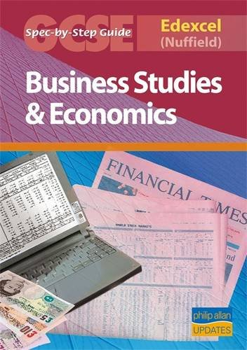 Edexcel (Nuffield) GCSE Business Studies and Econmics Spec by Step Guide: Ashwin, Andrew