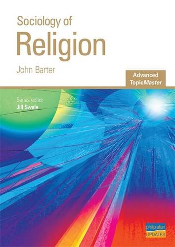 Sociology of Religion (Advanced Topicmasters): Barter, J., Swale,
