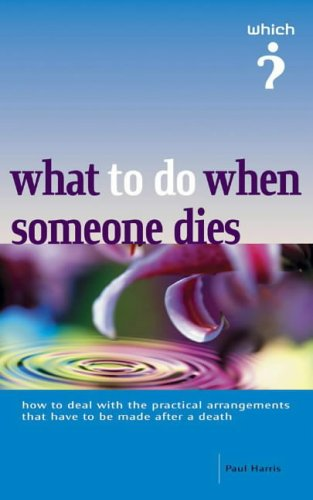 9781844900145: What to Do When Someone Dies (