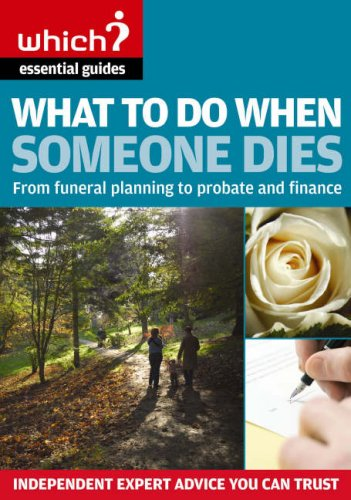 """What to Do When Someone Dies: From Funeral Planning to Probate and Finance (""""Which?"""" ..."""