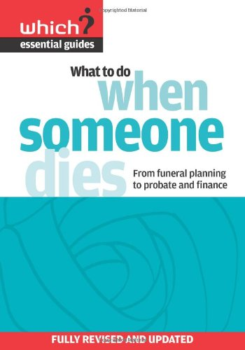 9781844900725: What to Do When Someone Dies: From Funeral Planning to Probate and Finance