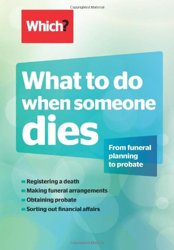 9781844901272: What to Do When Someone Dies: From Funeral Planning to Probate.