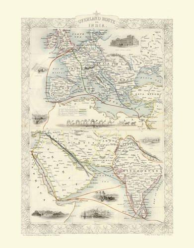 9781844911875: John Tallis Map of Overland Route to India 1851: Photographic Print of Map of Overland Route to India 1851 by John Tallis
