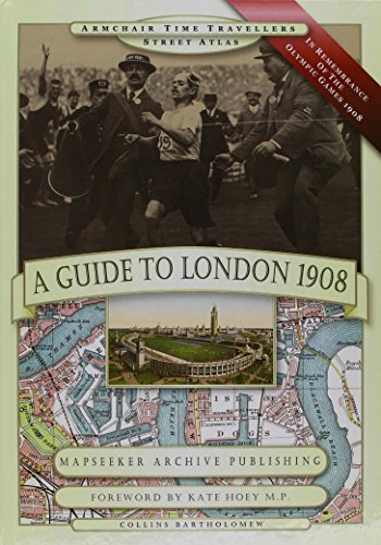 A Guide to London 1908 - In Remembrance of the 1908 Olympic Games (Armchair Time Travellers Street ...