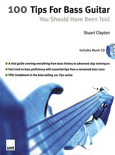 100 Tips for Bass Guitar You Should Have: Clayton, Stuart