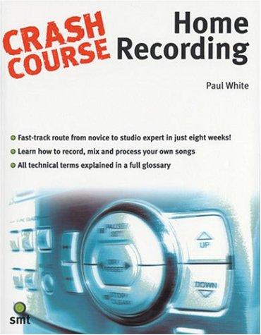 Crash Course: Home Recording: Paul White