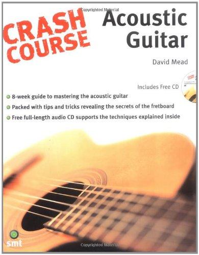 Crash Course Acoustic Guitar: Mead, David