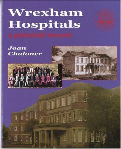 9781844940226: Wrexham Hospitals: A Pictorial Record