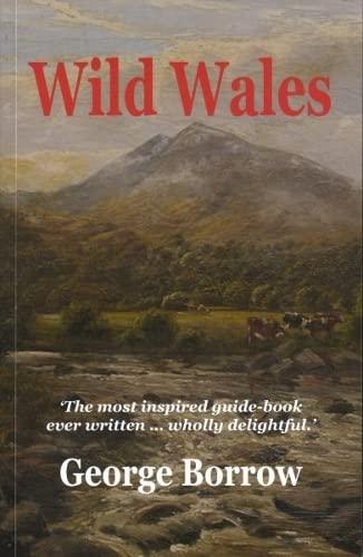 Wild Wales: Borrow, George