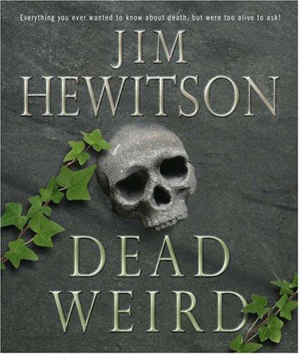 Dead Weird!: Hewitson, Jim