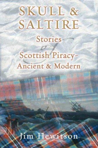 Skull & Saltire - Stories of Scottish: Hewitson, Jim