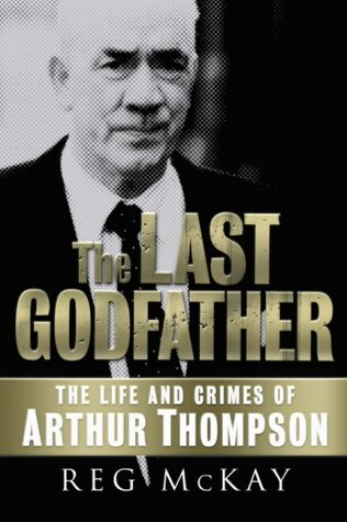 9781845020309: Last Godfather: The Life and Crimes of Arthur Thompson