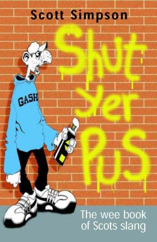 9781845020361: Shut Yer Pus: A Wee Book of Scots Slang